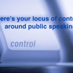 Where's Your Locus of Control Around Public Speaking?