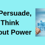 Text To Persuade, Think about Power with picture of two hands each holding jigsaw piece